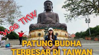 vLog TKW Patung Budha Terbesar di Changhua