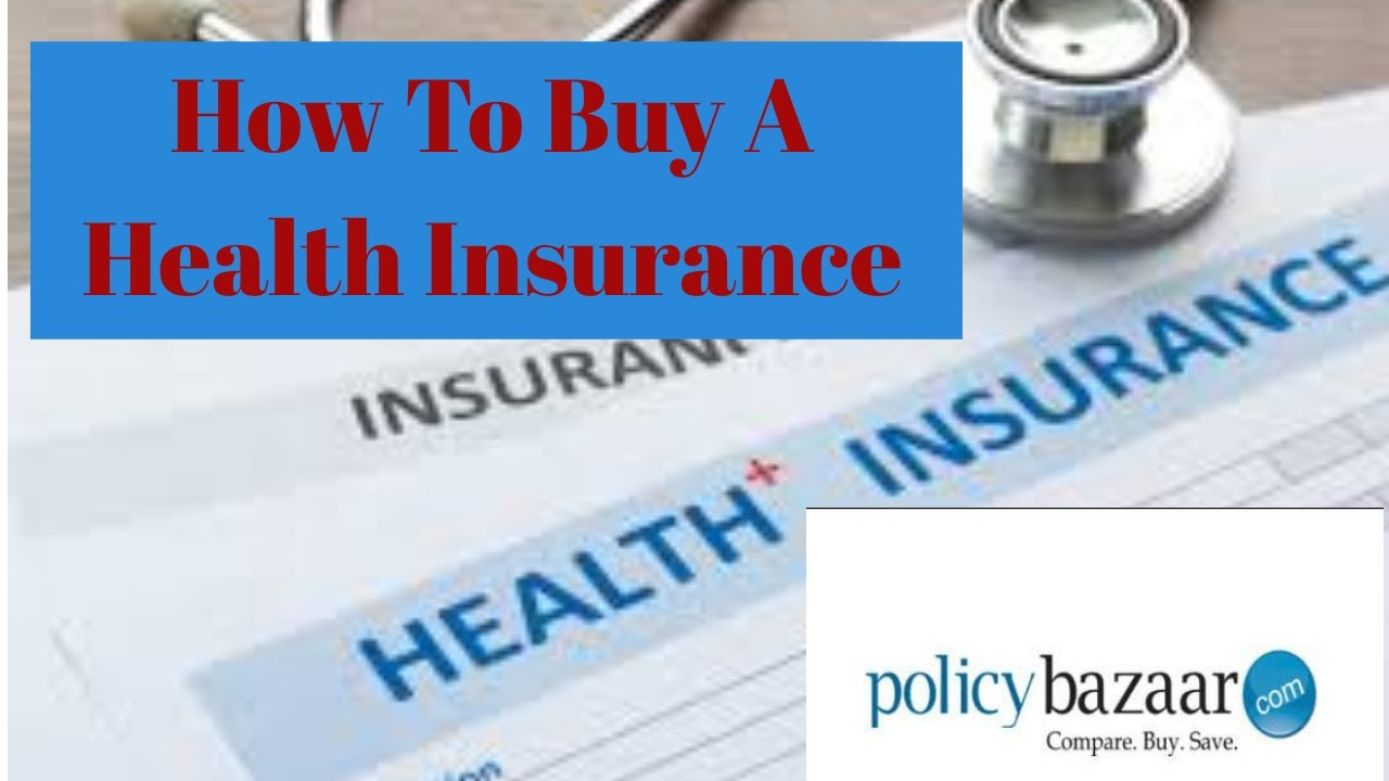 How To Buy A Health Insurance From Policybazaar.com ...