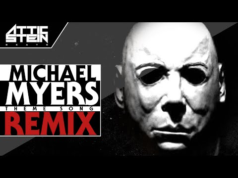 MICHAEL MYERS THEME SONG REMIX [PROD. BY ATTIC STEIN]