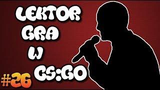 LEKTOR GRA W CS:GO! - TROLL #26