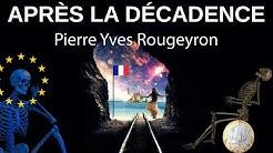 Pierre-Yves Rougeyron : Après la Décadence (conférence au Club Gutenberg Strasbourg)