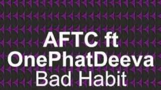 ATFC Presents OnePhatDeeva - Bad Habit (Original) [Full Length] 2000