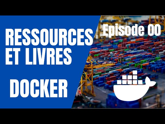 DOCKER - 0. AUTOFORMATION, LIVRES ET RESSOURCES