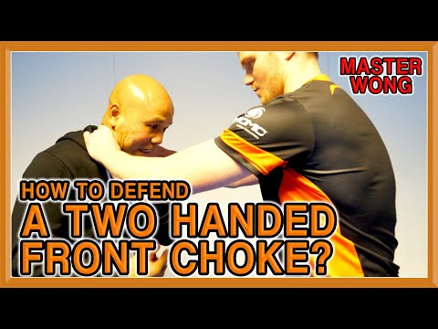 How to Defend Against A Front Choke? | Part 2 - Two Handed | Master Wong