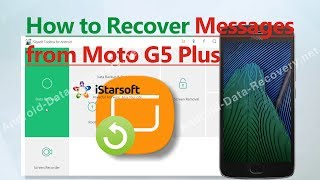 How to Recover Messages from Moto G5 Plus