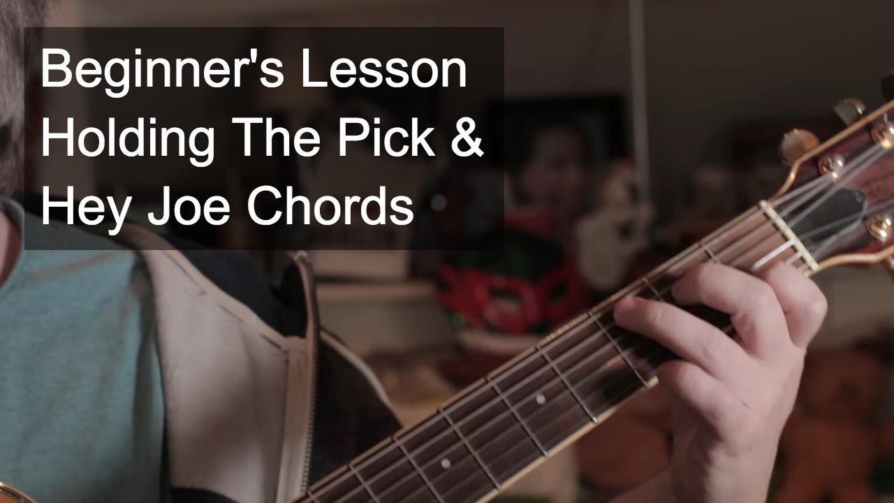 Holding The Pick Hey Joe Chords Youtube