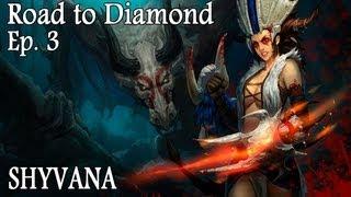 RANKED   Road to Diamond   Ep 3   Shyvana