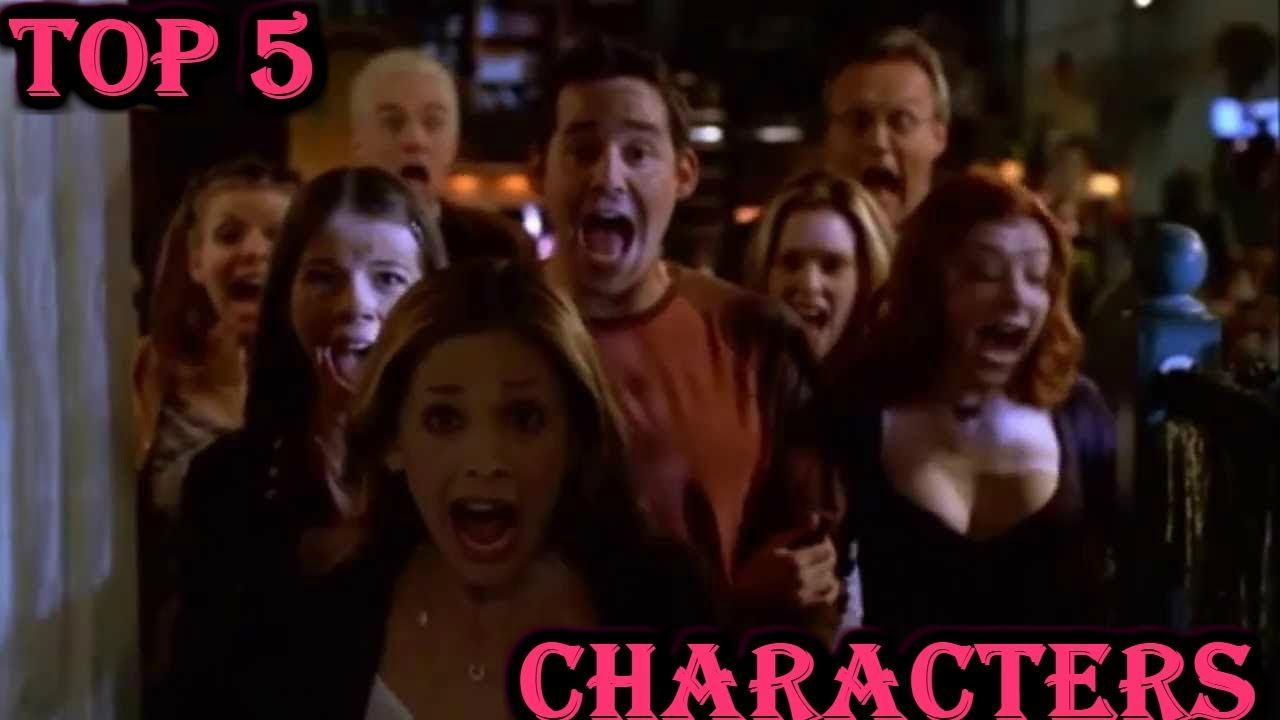 Top 5 Buffy The Vampire Slayer Characters