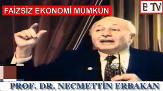 FAİZSİZ SİSTEMİ ANLATIYOR  - PROF. DR. NECMETTİN ERBAKAN