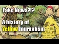 Fake News?!?  A history of Yellow Journalism