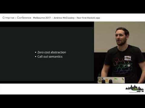 Compose :: Melbourne 2017 - Andrew McCluskey - Your first Haskell app