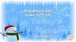 Pay Attention! Luke 17:1-10