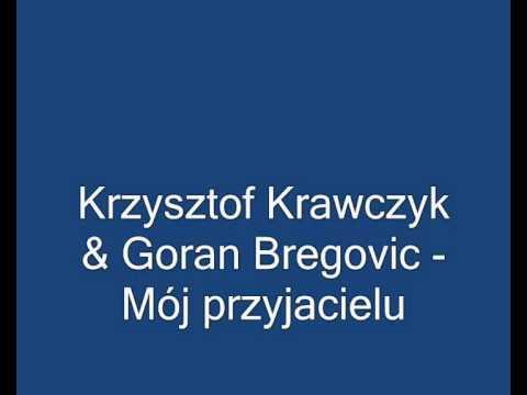 Krzysztof Krawczyk & Goran Bregovic - Mój przyjacielu
