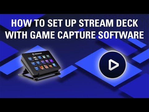 How to set up Stream Deck with Elgato Game Capture software