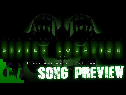 FNAF SISTER LOCATION SONG LEFT BEHIND PREVIEW  DAGames