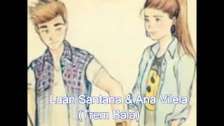Luan Santana & Ana Vilela - Trem bala