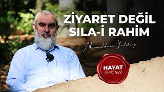 19) Ziyaret Değil Sıla-i Rahim - (Hayat Dersleri) - Nureddin YILDIZ - Sosyal Doku Vakfı
