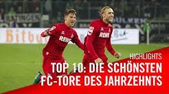 TOP10: Die schönsten FC-TORE des Jahrzehnts | 1. FC Köln | Goals | Highlights