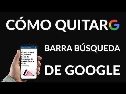 ¿Cómo Quitar / Eliminar la Barra de Búsqueda de Google?