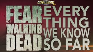 Fear The Walking Dead: Everything We Know So Far