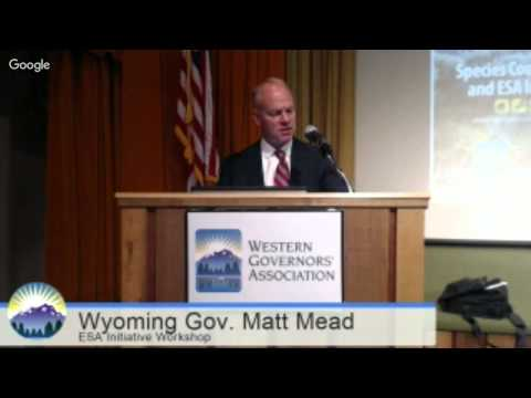 Opening speech: Wyoming Gov. Matt Mead, Species Conservation and ESA Initiative Workshop