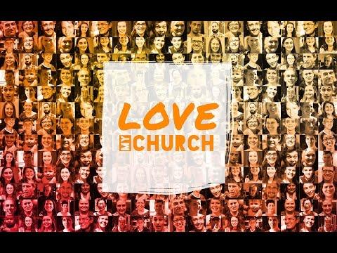 Love Changes Everything - Love My Church (1 Corinthians) Series - Talk 1