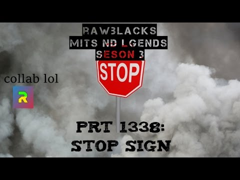 stop sign   rawblacks mits nd lgends seson 3 prt 1338