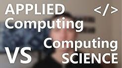 Applied Computing vs. Computing Science
