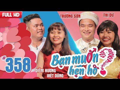 BẠN MUỐN HẸN HÒ | Tập 358 UNCUT | Việt Dũng - Diễm Hương | Trường Sơn - Nguyễn Thị Dư | 180218 💖