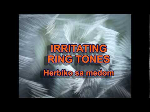 Irritating ring tones - Herbico sa medom
