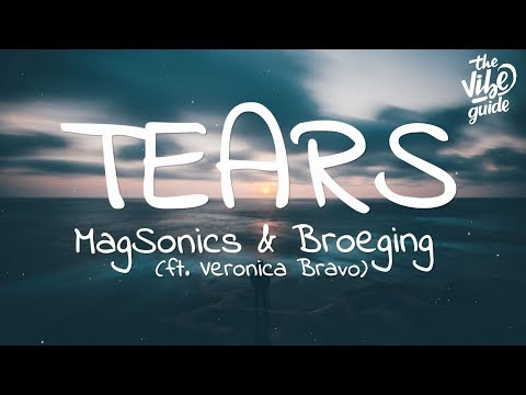 MagSonics & Broeging - Tears (Lyrics) Ft. Veronica Bravo