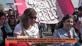 Masiva marcha de repudio contra el secuestro y torturas sufridas por la docente Corina De Bonis