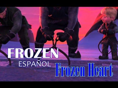 Frozen - Frozen Heart (Español)