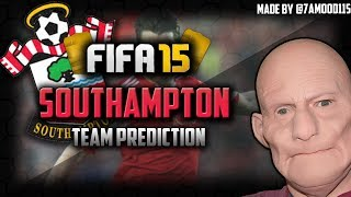 FIFA 15 SOUTHAMPTON TEAM PREDICTION - HATE INCOMING!!