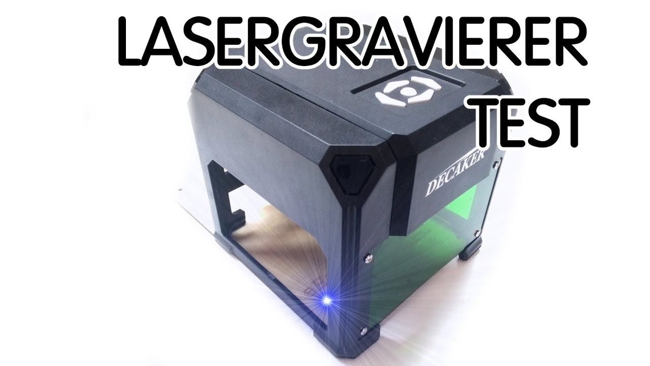 DECAKER Lasergravierer Test Kleine Graviermaschine Unter Die Lupe Genommen