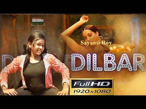 DILBAR | Satyameva Jayate | Tanishk B Neha Kakkar Ikka Dhvani | Dance Cover Sayanti