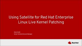 Using Satellite For Red Hat Enterprise Linux Live Kernel Patching Youtube
