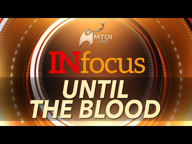 INFOCUS: Until the Blood