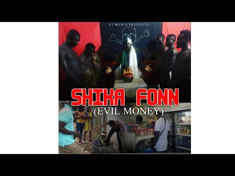 SHIKA FONN-EVIL MONEY    U2 MEDIA-JAMESTOWN
