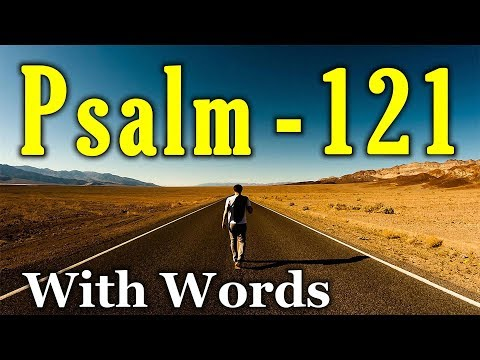 Psalm 121 - God the Help of Those Who Seek Him (With words - KJV)