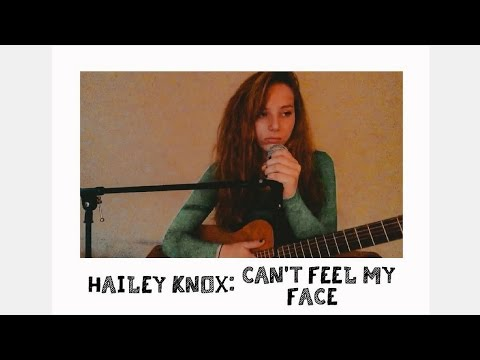 Cover of Can't Feel My Face by The Weeknd (covered by Hailey Knox)