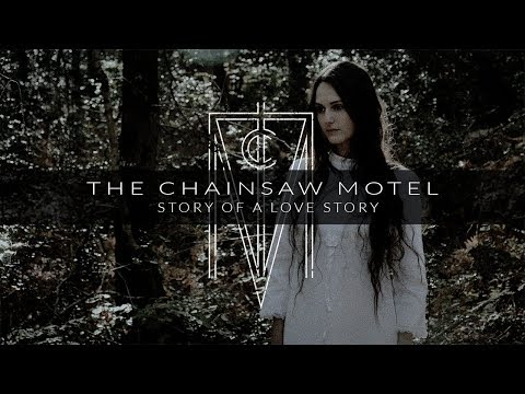 The Chainsaw Motel - Story of a Love Story