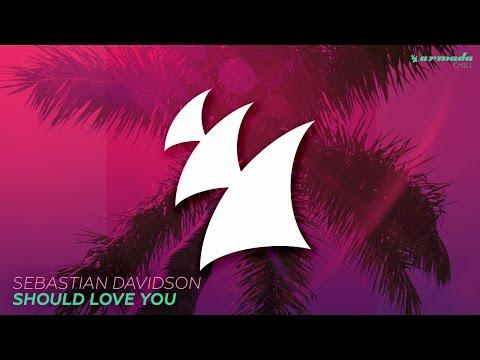 Sebastian Davidson - Should Love You