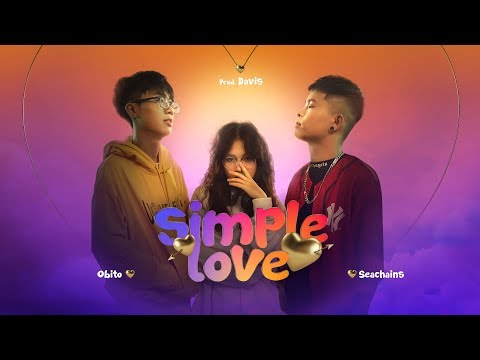 SIMPLE LOVE - Obito X Seachains X Davis X Lena (OFFICIAL MV)