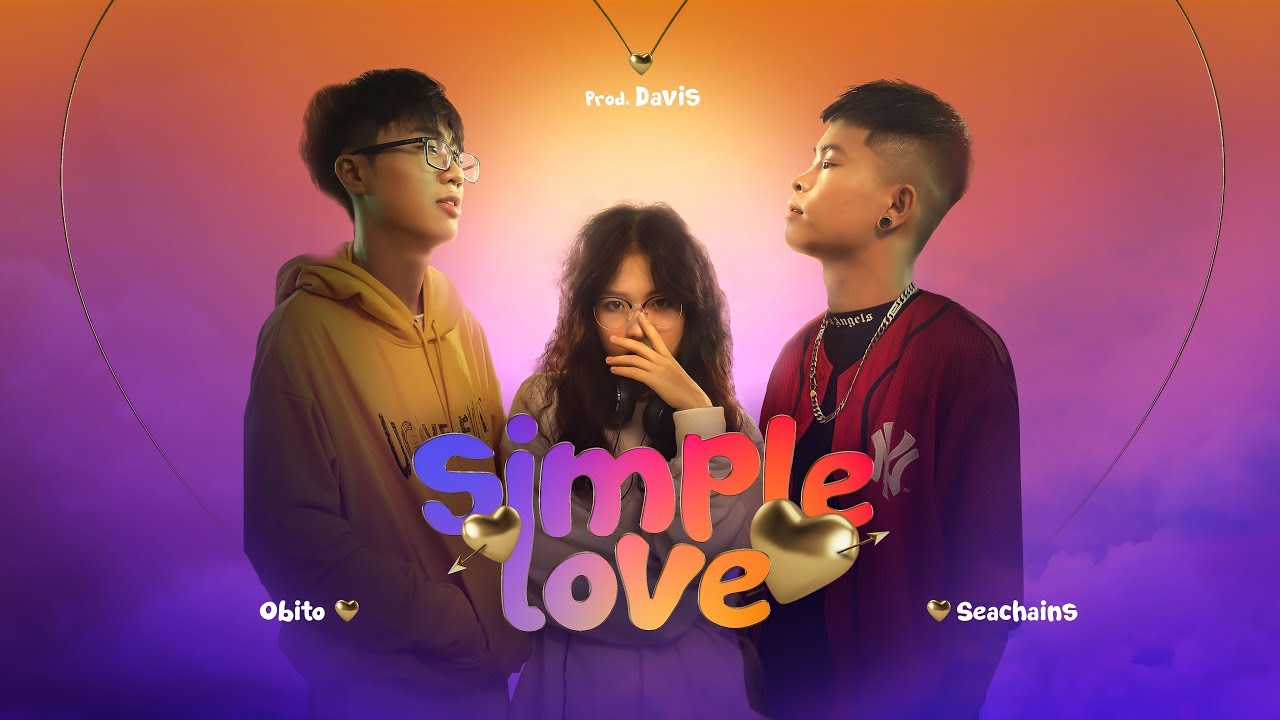Download SIMPLE LOVE - Obito x Seachains x Davis x Lena (OFFICIAL MV)