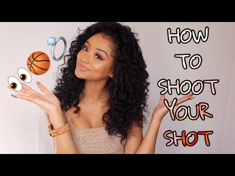HOW TO SHOOT YOUR SHOT 2019: How To Get Your Crush To Like You