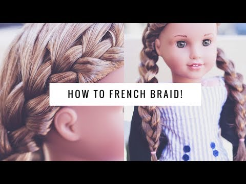 How To French Braiding 2018