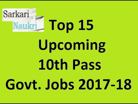 Top 15 Upcoming 10th Pass Government Jobs 2017 18 Youtube