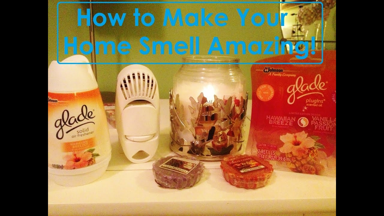 How to make your home smell amazing youtube for What makes house smell good