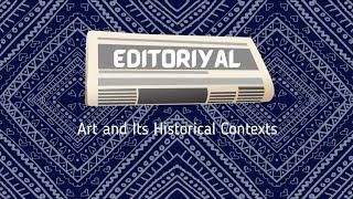 Editoriyal-Art and Its Historical Contexts
